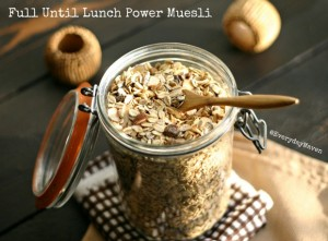 Full Until Lunch Power Muesli from www.everydaymaven.com