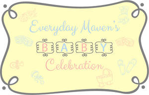 Everyday-Mavens-Baby-Celebration #everydaymavenbaby
