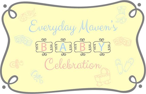 Everyday-Mavens-Baby-Celebration #everydaymavenbaby