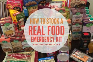 How To Stock a Real Food Emergency Kit from www.EverydayMaven.com