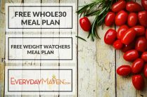 Two Free Meal Plans (Whole30 and Weight Watchers) from www.EverydayMaven.com