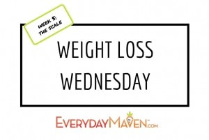 Weight Loss Wednesday Week 5 The Scale from www.EverydayMaven.com