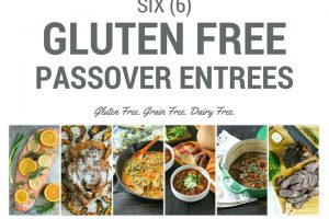 6 Gluten Free Passover Entrees