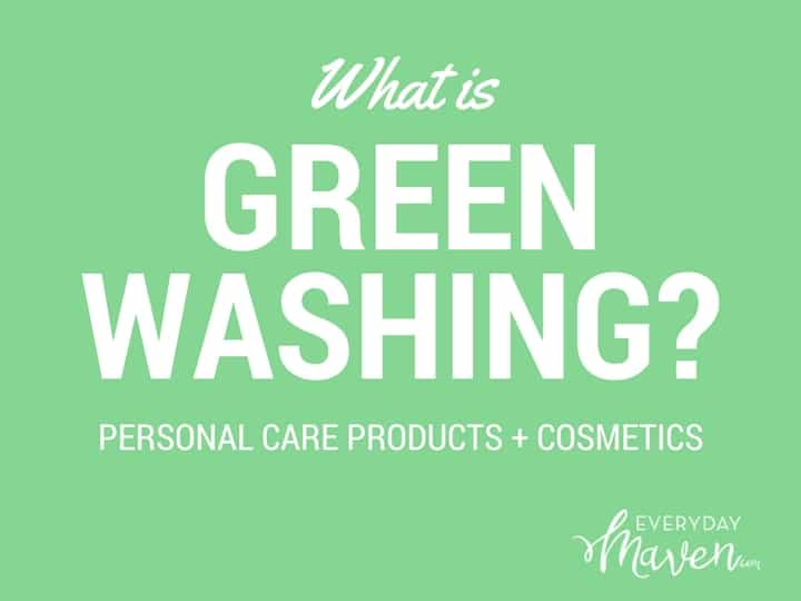 What is Greenwashing? from www.EverydayMaven.com