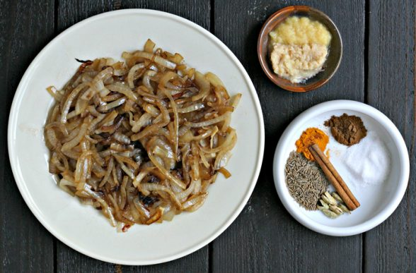 golden fried onions, garlic and ginger paste and spices