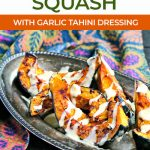 roasted squash with tahini sauce and text for pinterest